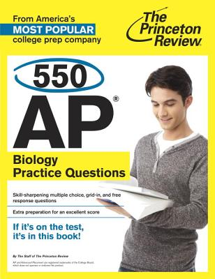The Princeton Review 550 Ap Biology Practice Questions By Princeton Review (COR)